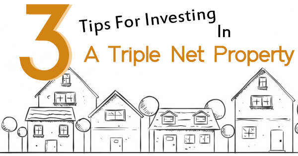 3 Tips For Investing In A Triple Net Property